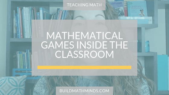 Mathematical Games Inside The Classroom - The Recovering Traditionalist