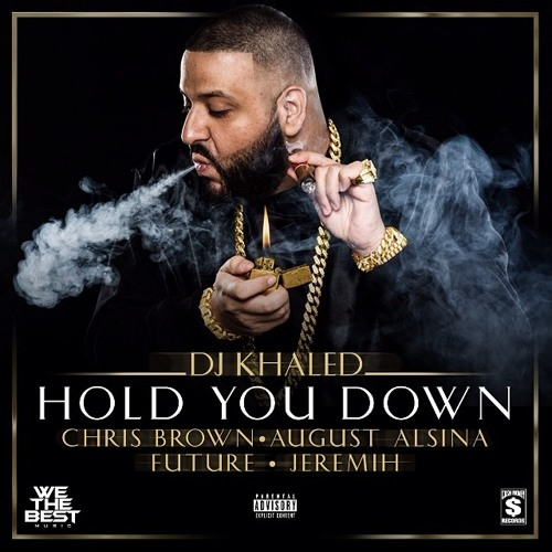 DJ Khaled ~ Hold You Down (Feat. Chris Brown, August Alsina, Future, & Jeremih)
