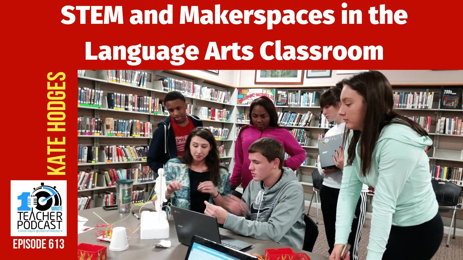 STEM and Makerspaces in the Language Arts Classroom @coolcatteacher