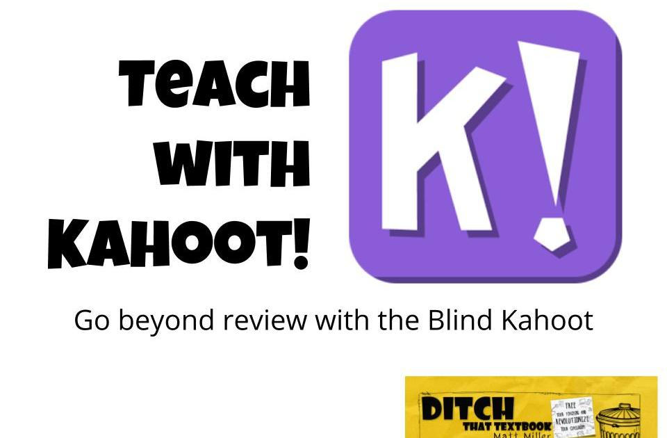 Teach with Kahoot!: Go beyond review with the Blind Kahoot