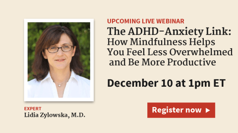 Live Webinar on December 10: The ADHD-Anxiety Link: How Mindfulness Helps You Feel Less Overwhelmed and Be More Productive