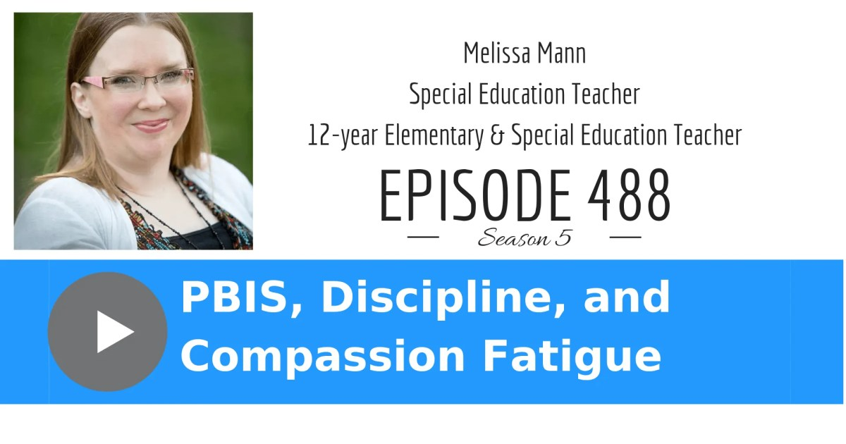 PBIS, Discipline, and Compassion Fatigue