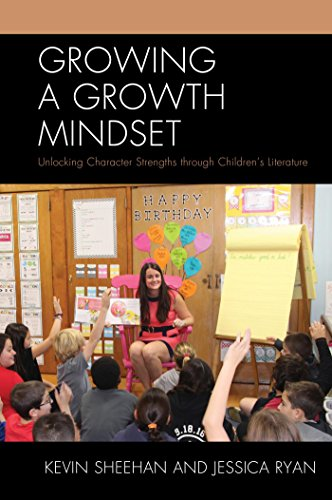 Growing a Growth Mindset: Unlocking Character Strengths through Children's Literature