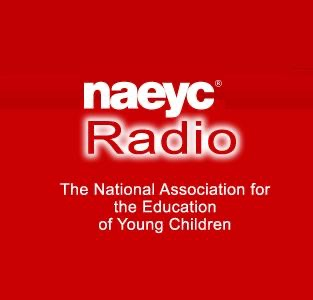 NAEYC Radio- The National Association for The Education of Young Children by BAM Radio Network on Apple Podcasts