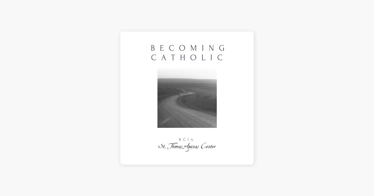 ‎Becoming Catholic Podcast: The Sacraments of Healing on Apple Podcasts