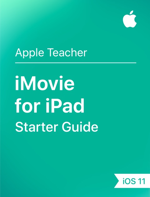 iMovie for iPad Starter Guide iOS 11 by Apple Education on iBooks