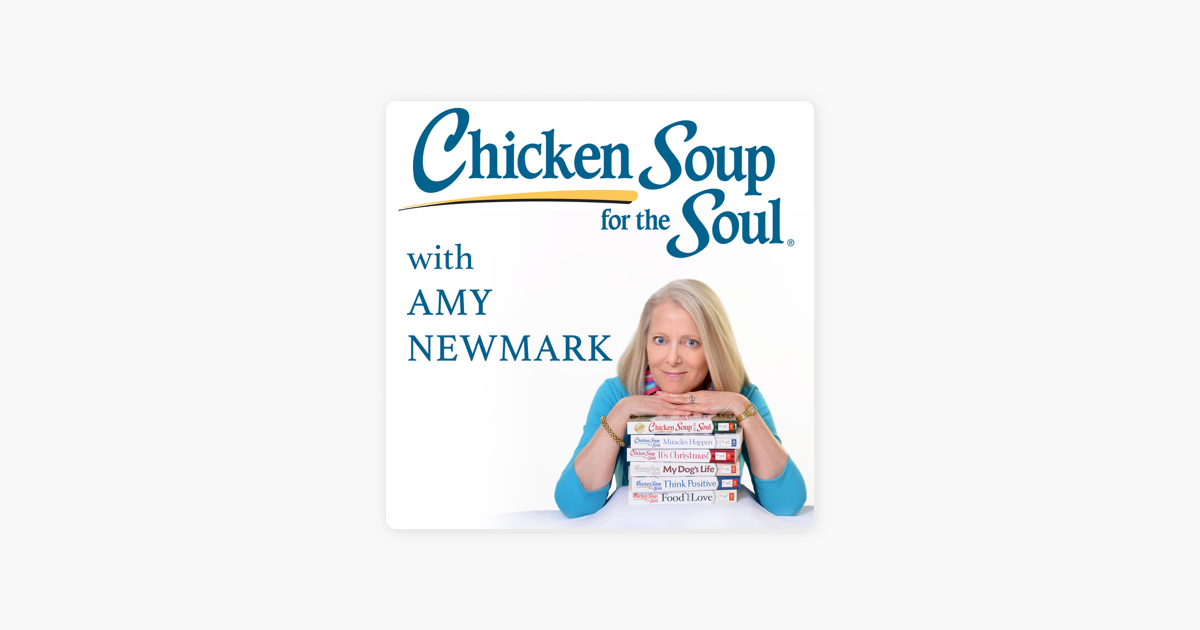 ‎Chicken Soup for the Soul with Amy Newmark: To Heaven and Back – Two Stories that Will Give You a Whole New Perspective on Apple Podcasts