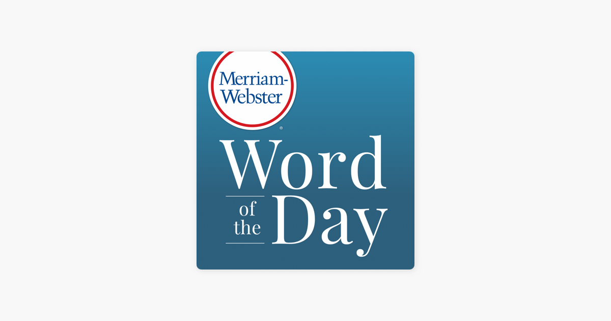 ‎Merriam-Webster's Word of the Day on Apple Podcasts