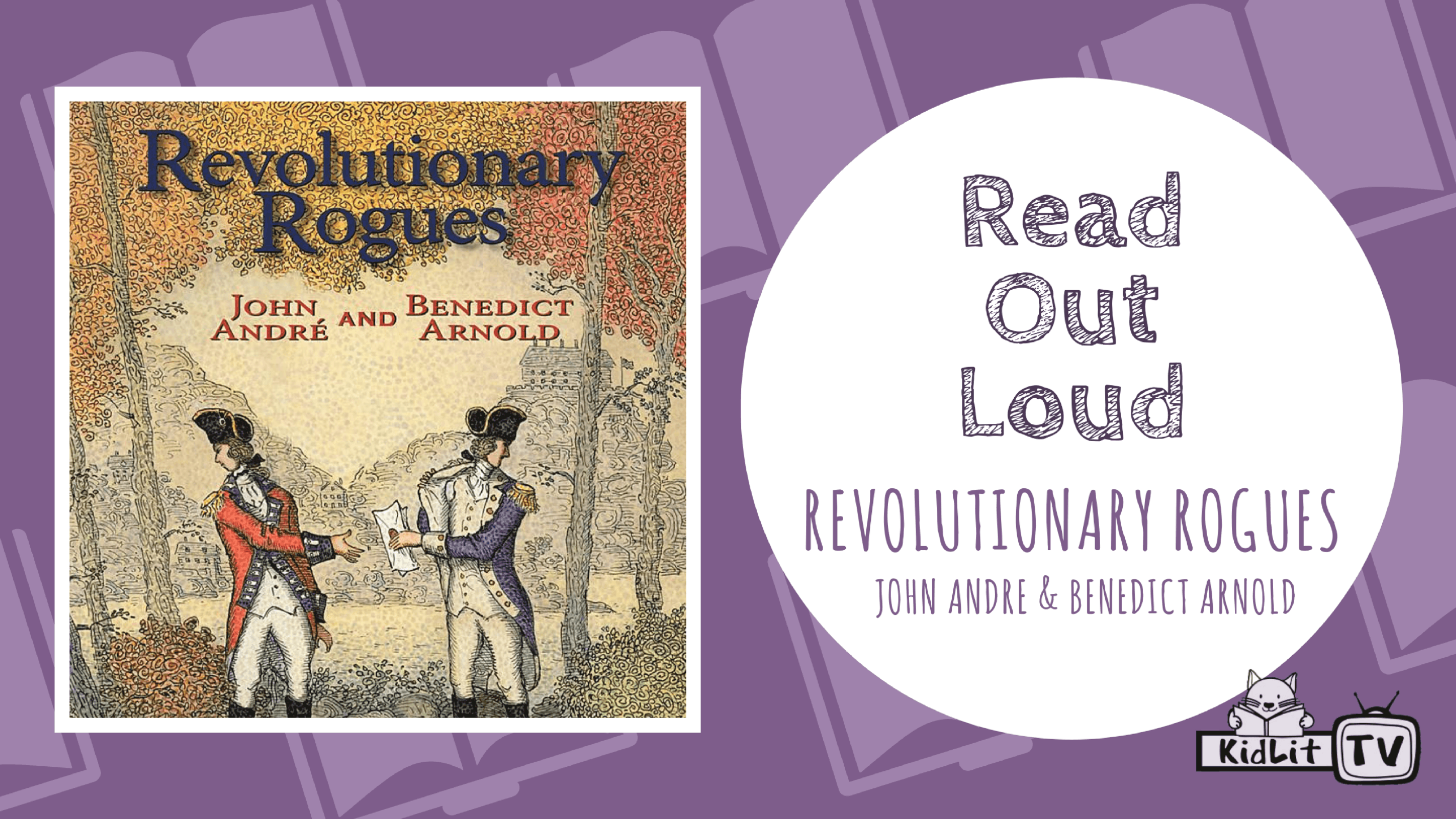Read Out Loud: REVOLUTIONARY ROGUES - KidLit TV