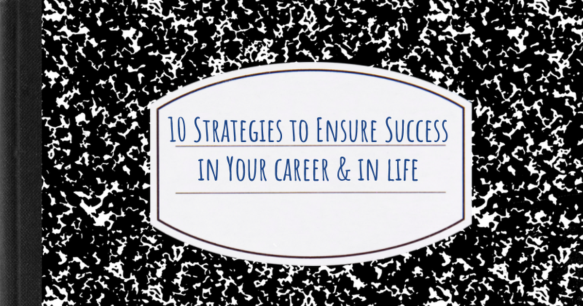 10 Strategies to Ensure Success