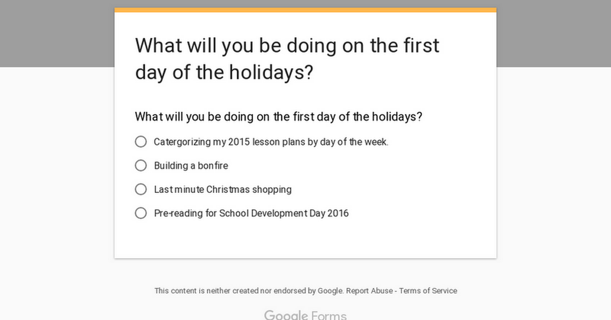 What will you be doing on the first day of the holidays?