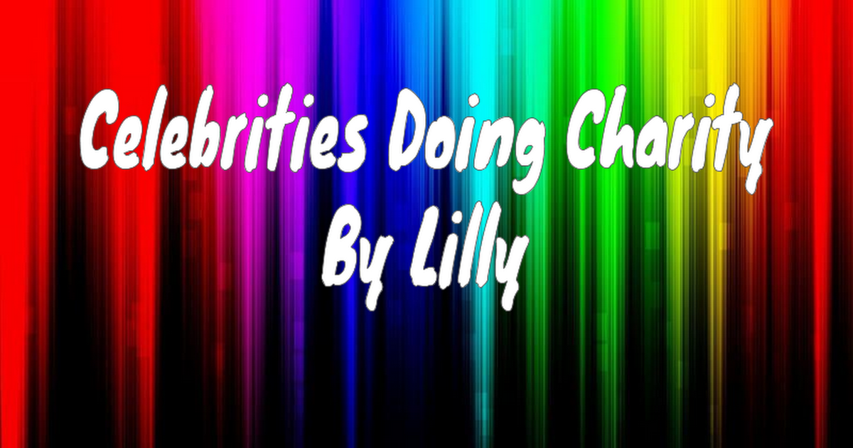 Celebrity Charity Corner-By Lilly