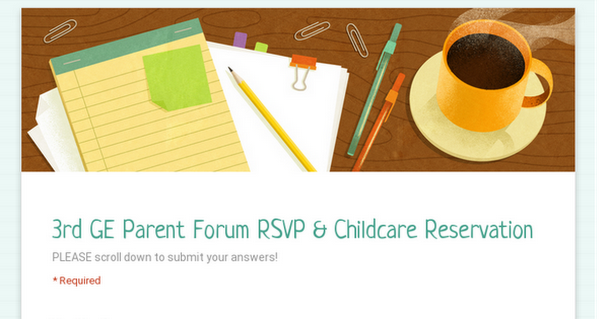 3rd GE Parent Forum RSVP & Childcare Reservation