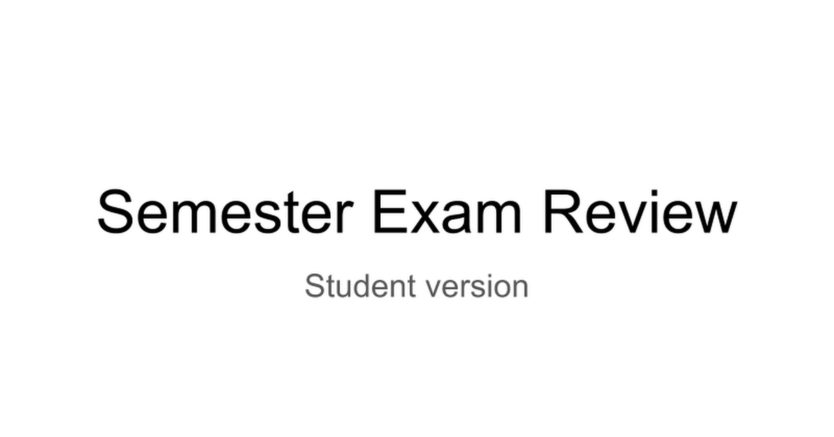 Student Semester Exam Review