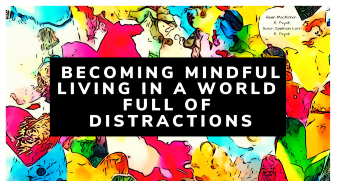 Becoming Mindful: Living In A World Full Of Distractions