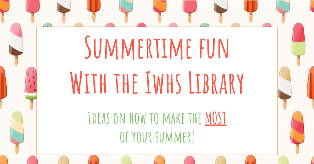 Summertime with the IWHS Library (2018)