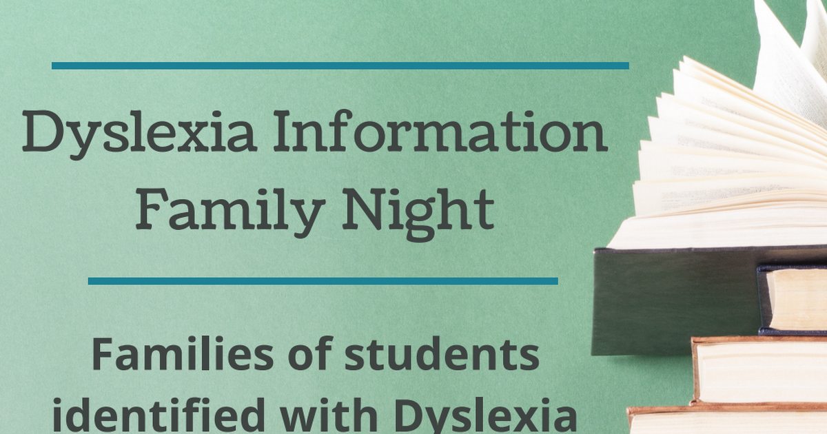 Copy of Dyslexia Information Family Night (March 2019).pdf