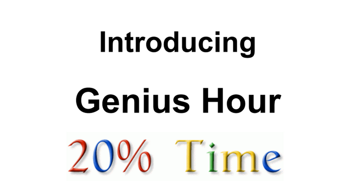 Intro to Genius Hour/20% Time