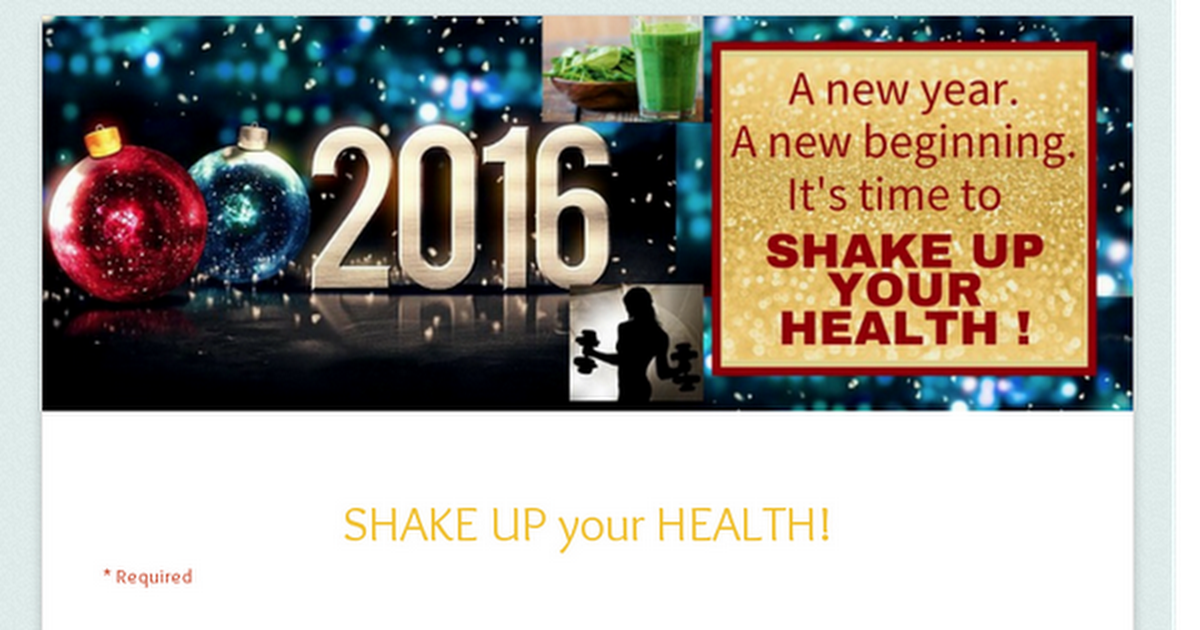 SHAKE UP your HEALTH!
