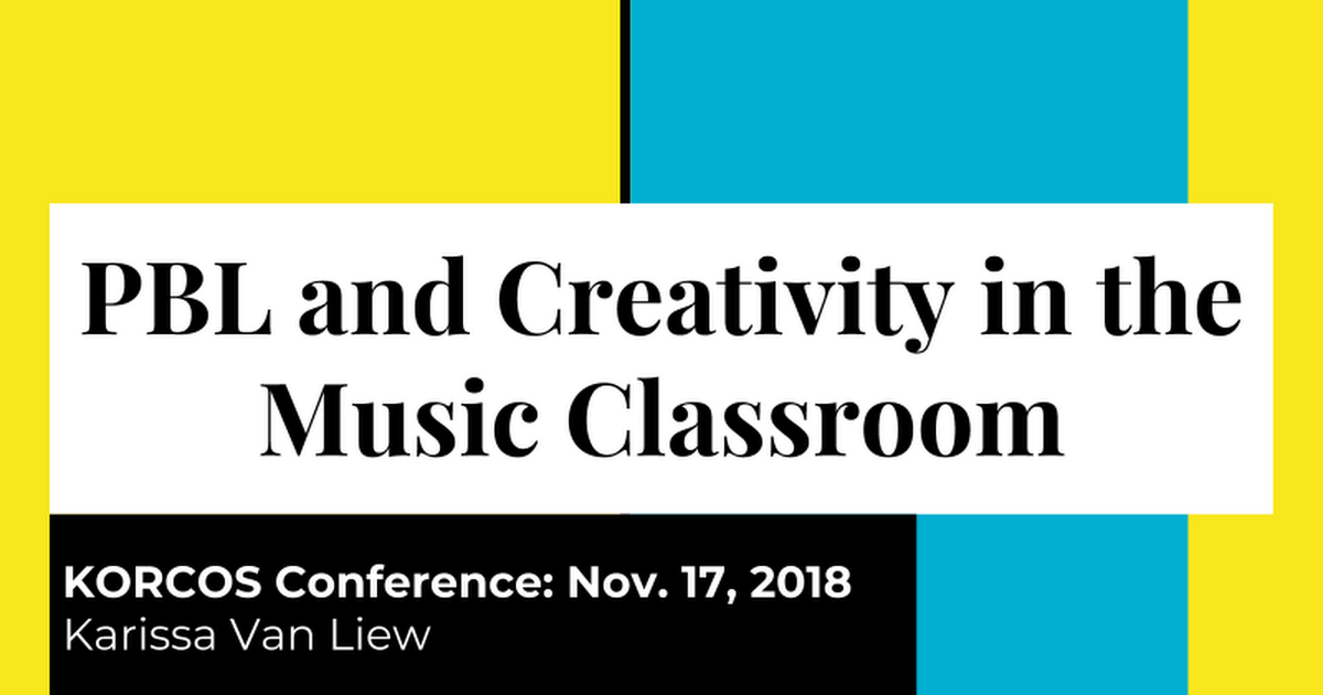 Copy of PBL and Creativity in the Music Classroom