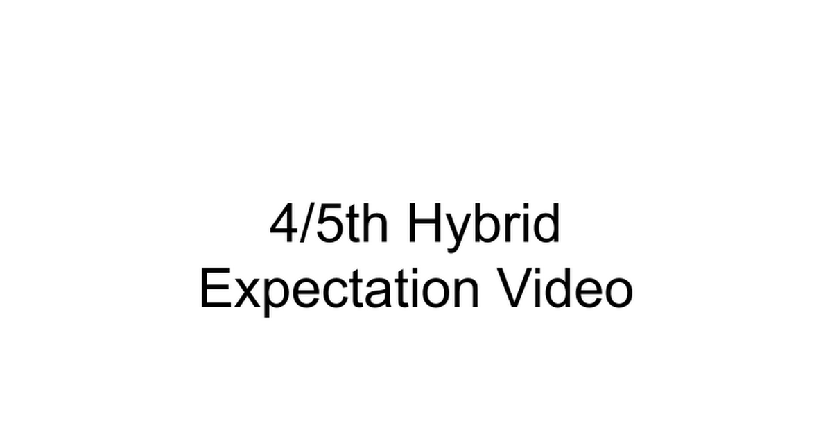 4/5th Hybrid Expectation Video