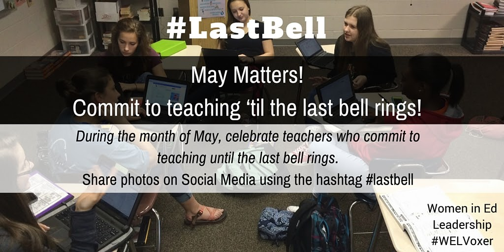 The Compelled Educator: May Matters! Join the #lastbell movement!