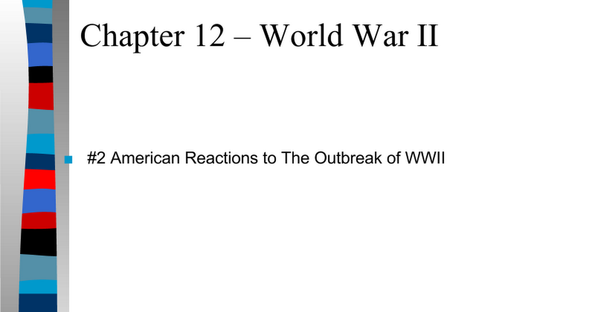 #2 American Reactions to the Outbreak of WW2.ppt