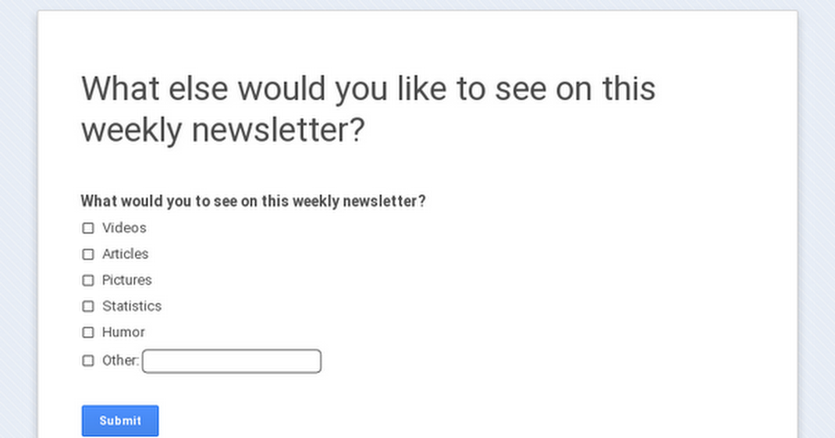 What else would you like to see on this weekly newsletter?