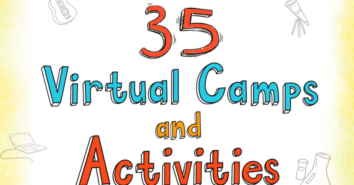 35 Virtual Camps and Activities for Children - Big Life Journal.pdf