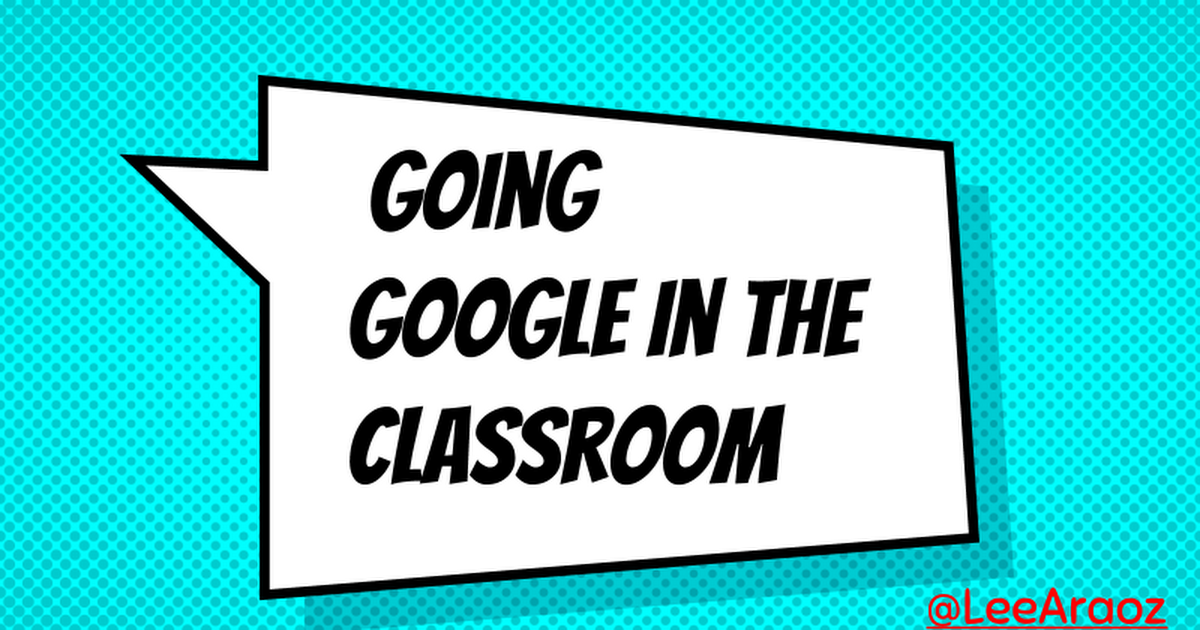 Going Google in the Classroom