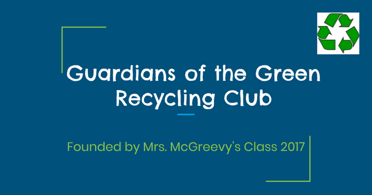 Guardians of the Green Recycling Club Presentation