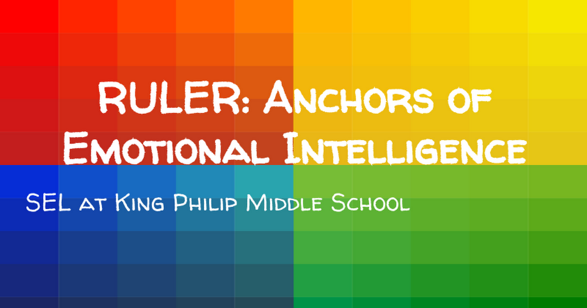 Spring 5-6 Presentation for RULER at King Philip Middle School