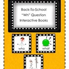 "Back-To-School ""wh"" Question Interactive Books"