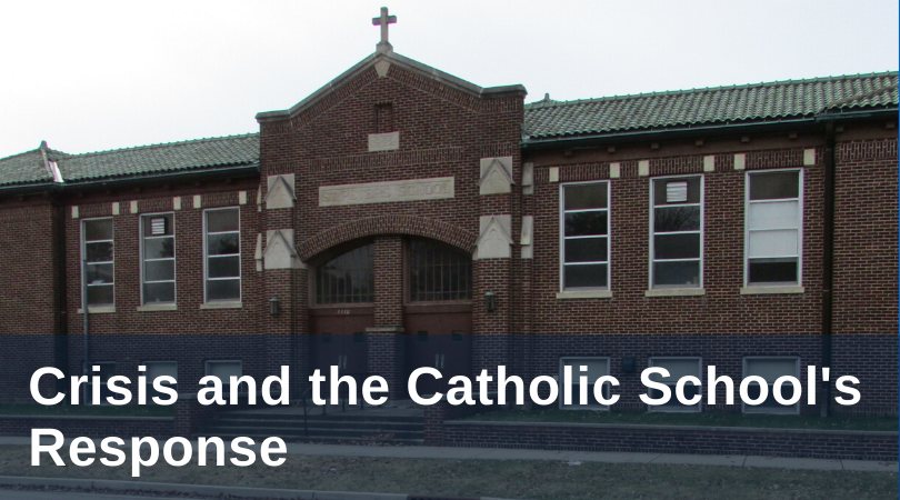 Crisis and the Catholic School's Response