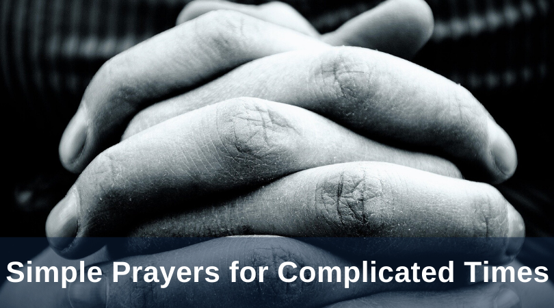 Simple Prayers for Complicated Times