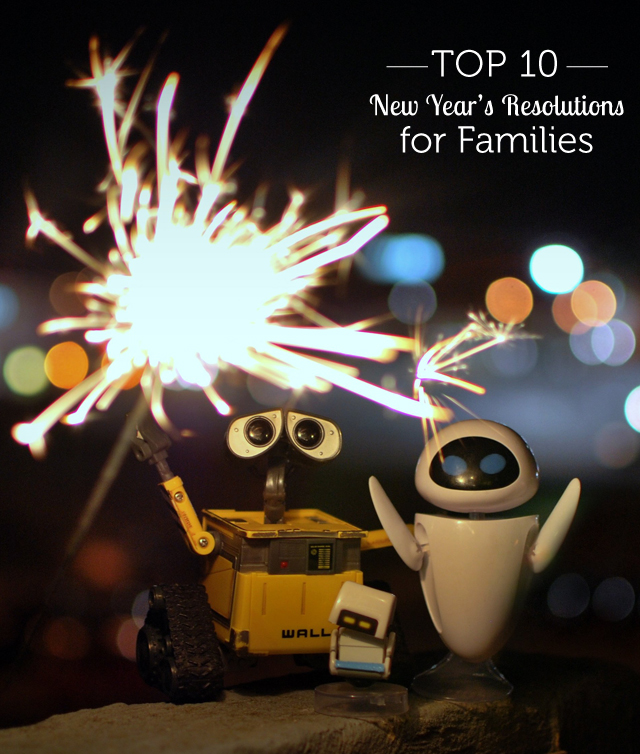 Top 10 New Year's Resolutions to Make with Your Family - Modern Parents Messy Kids