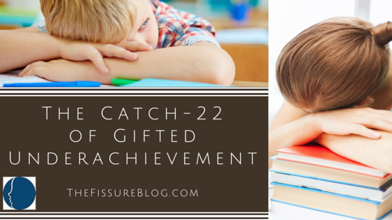 The Catch-22 of Gifted Underachievement