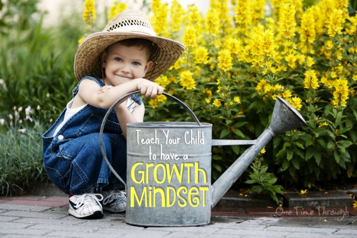 10 Ways to Teach Kids to Have a Growth Mindset - One Time Through