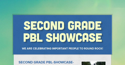 Second Grade PBL Showcase