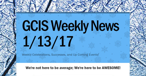 GCIS Weekly News 1/13/17