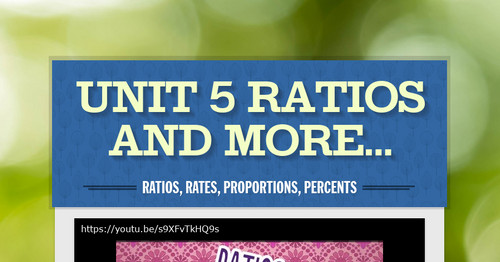 Unit 5 Ratios and More...