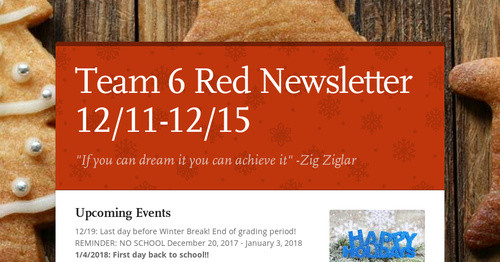 Team 6 Red Newsletter 12/11-12/15 | Smore Newsletters for Education