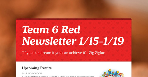 Team 6 Red Newsletter 1/15-1/19