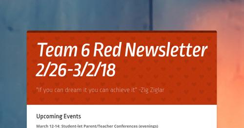 Team 6 Red Newsletter 2/26-3/2/18
