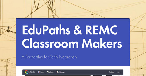 EduPaths & REMC Classroom Makers