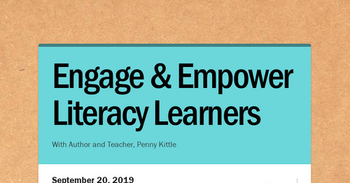 Engage & Empower Literacy Learners