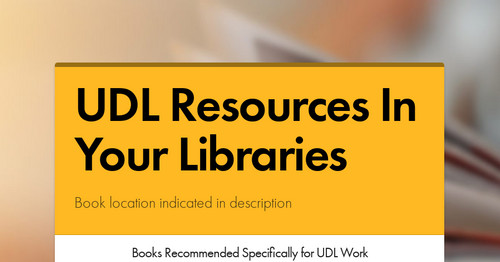 UDL Resources In Your Libraries