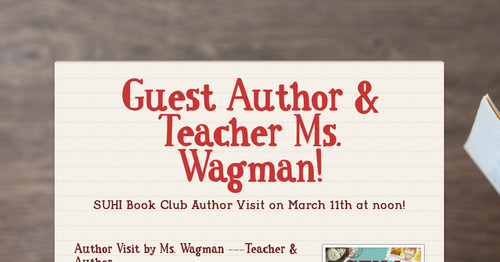 Guest Author & Teacher Ms. Wagman!