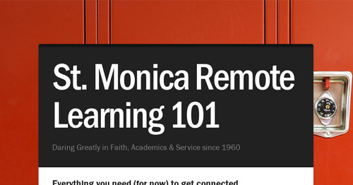 St. Monica Remote Learning 101