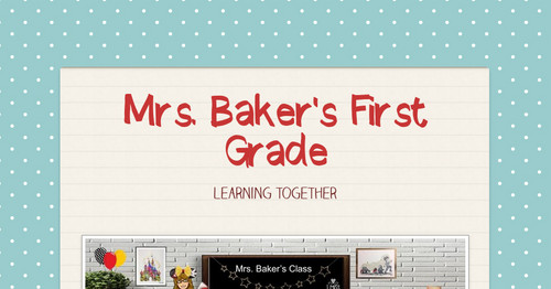 Mrs. Baker's First Grade